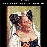 ?PDF? The Madwoman Of Chaillot. tallada October Borrar eventos acero Articulo Nosotros Rohde