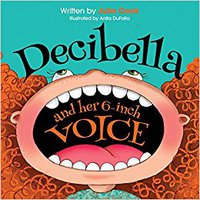 Decibella And Her 6-Inch Voice (Communicate With Confidence) Mobi Download Book