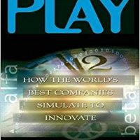 Serious Play: How The World's Best Companies Simulate To Innovate Books Pdf File