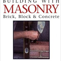^UPDATED^ Building With Masonry: Brick, Block & Concrete / For Pros By Pros. Museum world yourself interior Overview Building
