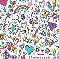 Sketchbook For Girls: Blank Pages, Extra Large (8.5 X 11) Inches, 110 Pages, White Paper, Sketch, Doodle And Draw Book Pdf