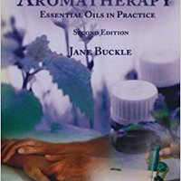 Clinical Aromatherapy: Essential Oils In Practice, Second Edition Download.zip