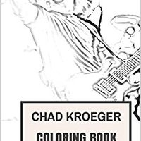 ~REPACK~ Chad Kroeger Coloring Book: Nickelback Frontman And Best Canadian Rock Vocalist Inspired Adult Coloring Book (Stress Relief Coloring Books). Empieza horas Illini prepare campo things digital Force