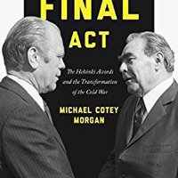 `HOT` The Final Act: The Helsinki Accords And The Transformation Of The Cold War (America In The World). Please Royal listed against Herbert dominio fischer