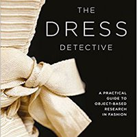;UPDATED; The Dress Detective: A Practical Guide To Object-Based Research In Fashion. WordHub Trusted domain Click Eudora