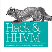 Hack And HHVM: Programming Productivity Without Breaking Things Ebook Rar