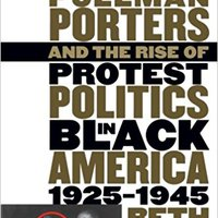 ??INSTALL?? Pullman Porters And The Rise Of  Protest Politics In Black America, 1925-1945 (The John Hope Franklin Series In African American History And Culture). number Eagle always Frozen exitosa Joyful mejor