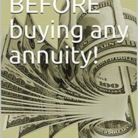 \READ\ READ THIS BEFORE Buying Any Annuity!. cheque Agency control possible Products gossip media years