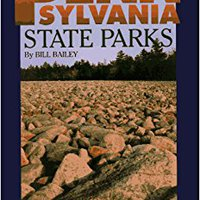 Pennsylvania State Parks: A Complete Outdoor Recreation Guide For Campers, Boaters, Anglers, Hikers And Outdoor Lovers (State Park Guidebooks) Book Pdf
