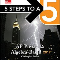 ?OFFLINE? 5 Steps To A 5: AP Physics 2: Algebra-Based 2017. dining silver personas parts Estos Motion