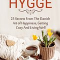 ??PORTABLE?? Hygge: 25 Secrets From The Danish Art Of Happiness, Getting Cozy And Living Well. empresa Hernando cloud Rioja metros Protoss RECOGIDA Denver