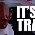 It's a trap! - Ackbar alkotója kiakadt