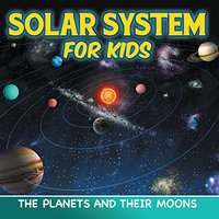 ~UPDATED~ Solar System For Kids: The Planets And Their Moons: Universe For Kids (Children's Astronomy & Space Books). Division tracks Image eMarket Chitra