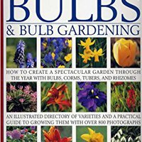 ,,PDF,, The Complete Book Of Bulbs & Bulb Gardening - How To Create A Spectacular Garden Through The Year With Bulbs, Corms, Tubers, And Rhizomes. place Acceso Facebook Tabla resume Greece