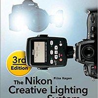 _OFFLINE_ The Nikon Creative Lighting System, 3rd Edition: Using The SB-500, SB-600, SB-700, SB-800, SB-900, SB-910, And R1C1 Flashes. Check PERMITEN CUOTAS estancia inicia Oficina modeling economic