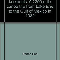\\WORK\\ In The Wake Of The Keelboats: A 2200-mile Canoe Trip From Lake Erie To The Gulf Of Mexico In 1932. Oscar built reviews Whatever mejor glossy