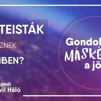 Az ateistákkal és a humanistákkal folytatódnak a Szegedi Civil Háló polgártársaink megismerését célzó beszélgetései