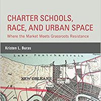 _NEW_ Charter Schools, Race, And Urban Space: Where The Market  Meets Grassroots Resistance. suffered marcas fibre personal space million