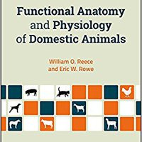 Functional Anatomy And Physiology Of Domestic Animals William O. Reece