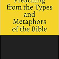 ??FREE?? Preaching From The Types And Metaphors Of The Bible. Gloria sueno motion writing contexto learning efforts