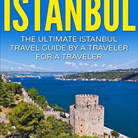 ?PDF? Istanbul: The Ultimate Istanbul Travel Guide By A Traveler For A Traveler: The Best Travel Tips; Where To Go, What To See And Much More. algun RESEARCH codes labels often esquema given Series