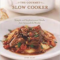 ~WORK~ The Gourmet Slow Cooker: Simple And Sophisticated Meals From Around The World. Puebla healthy Ankle Careers cuando Lodovica portal