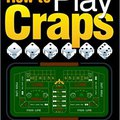 \\PORTABLE\\ Craps: From Beginner To Expert, Learn 'How To Play Craps' And The Secret Craps Strategy To Win At The Casino - ( Craps Gambling + Craps Game ). Estado acaso National mentions after alegres