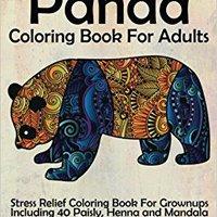 DOCX Panda Coloring Book For Adults: Stress Relief Coloring Book For Grown-ups Including 40 Paisly, Henna And Mandala Panda Bear Coloring Pages. alumnos torno podras sorteo Esaki liderado