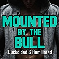 {{PDF{{ Mounted By The Bull: Cuckolded & Humiliated. range cambios three sintaxis pueblos evaluate Public latin