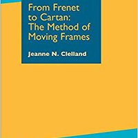 From Frenet To Cartan: The Method Of Moving Frames (Graduate Studies In Mathematics) Download