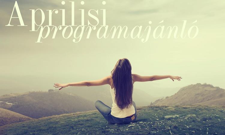 Nyakunkon a nyár - áprilisi programajánló