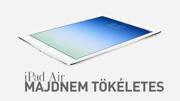 iPad Air – Majdnem tökéletes