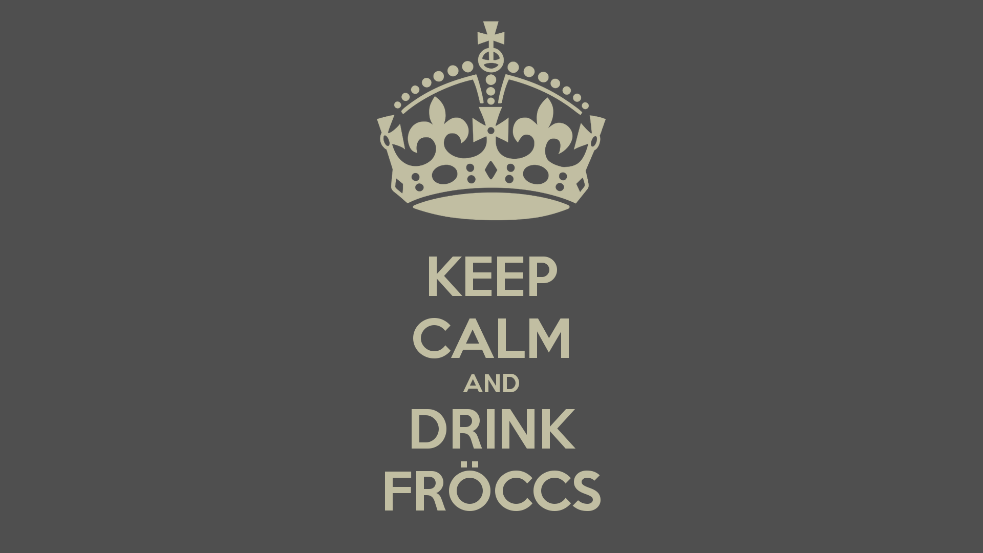keep-calm-and-drink-froccs-17.png