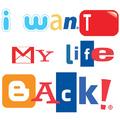 Kérem vissza az életemet