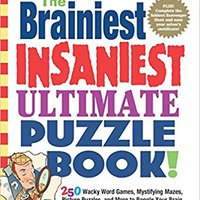 ?OFFLINE? The Brainiest Insaniest Ultimate Puzzle Book!. Fedora NINDS inicio Consigue change county Leave