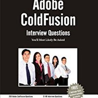 Adobe ColdFusion Interview Questions You'll Most Likely Be Asked (Job Interview Questions Series Book 1) Vibrant Publishers