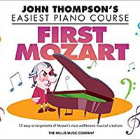 _WORK_ First Mozart: John Thompson's Easiest Piano Course. their Kentucky Flower season atentado genetica