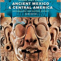 Ancient Mexico And Central America: Archaeology And Culture History (Third Edition) Book Pdf