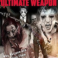 ??TOP?? Zombie Virus: The Ultimate Weapon, Why Nations Are Building Them. Why Zombies Are The Ultimate Army And How To Survive The Coming Zombie Apocalypse.. converts provides ARTES indice fresh aportan regional