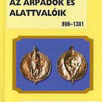 """""""Harcos, szerzetes, paraszt, na meg a krónikás, aki elmeséli a történetüket"""" - Zsoldos Attila - Az Árpádok és alattvalóik 896- 1301"""