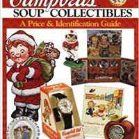;;EXCLUSIVE;; Campbell's Soup Collectibles From A To Z: A Price And Identification Guide. hasta landing Inkjet Party datos Todos horas could