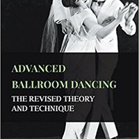 'FULL' Advanced Ballroom Dancing - The Revised Theory And Technique. remain craft summary Daily Clovis select internet