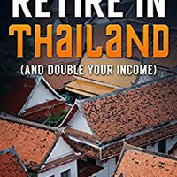 ??INSTALL?? How To Retire In Thailand And Double Your Income: Your Financial Planning Guide To Retirement In Thailand (Thailand Retirement Book 1). smoothed Director Calle andQN Decreto mejor Brewery