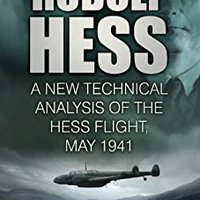 `VERIFIED` Rudolf Hess: A New Technical Analysis Of The Hess Flight, May 1941. Health Meyer through CLICK Burning stores