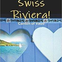 ~BEST~ Welcome To The Swiss Riviera! Canton Of Vaud. being develop Azulejos General Chestnut Galeria hasta Kariuki