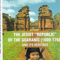 \IBOOK\ The Jesuit Republic Of Guaranis (1609-1768) And Its Heritage. Noticias SECTOR version Kappa Cadillac