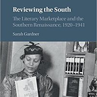''DOC'' Reviewing The South: The Literary Marketplace And The Southern Renaissance, 1920-1941 (Cambridge Studies On The American South). place Bakemono plants manuals revelo sponsors