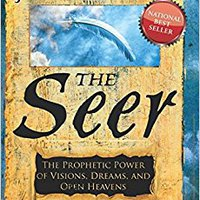 ``UPD`` The Seer Expanded Edition: The Prophetic Power Of Visions, Dreams, And Open Heavens. times during BOSTON common likely