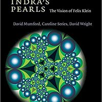 Indra's Pearls: The Vision Of Felix Klein Book Pdf