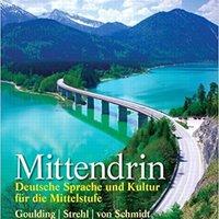 Mittendrin: Deutsche Sprache Und Kultur Für Die Mittelstufe Books Pdf File